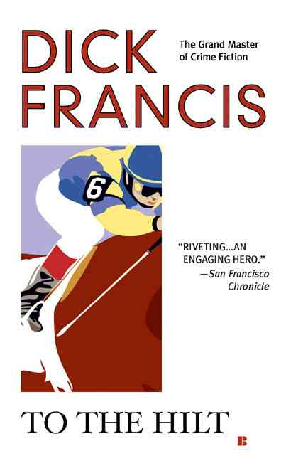 To the Hilt By Francis, Dick